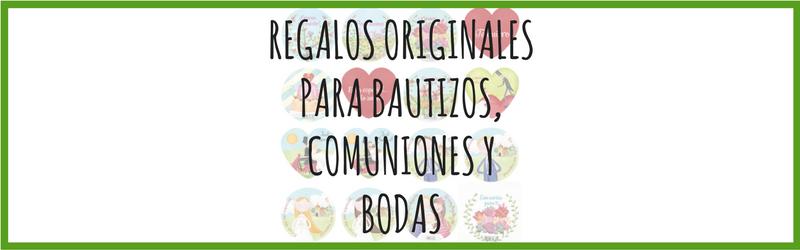Regalos originales para bautizos, comuniones y bodas