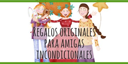 Blog: regalos originales para amigas incondicionales (1)
